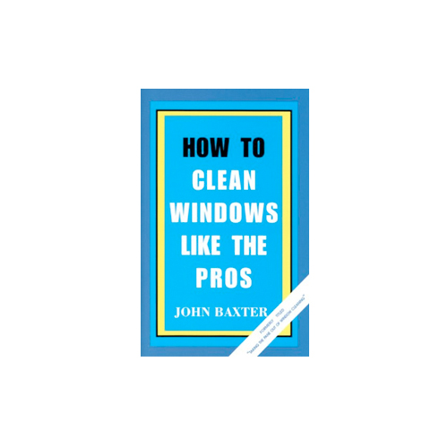 HOW TO CLEAN WINDOWS LIKE THE PROS